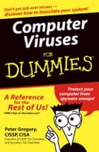 Computer Viruses For Dummies ebook by Peter H. Gregory