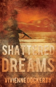 Shattered Dreams ebook by Vivienne Dockerty
