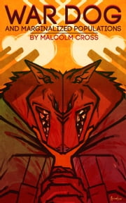 War Dog and Marginalized Populations ebook by Malcolm Cross