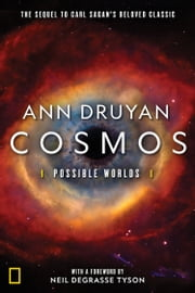 Cosmos Possible Worlds ebook by Ann Druyan, Neil deGrasse Tyson