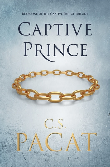 Captive Prince - Book One of the Captive Prince Trilogy ebook by C.S. Pacat