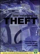 Law Relating To Theft ebook by C. Walsh,Edward Phillips,P. Dobson