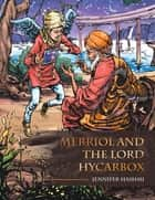 Merriol and the Lord Hycarbox ebook by Jennifer Hashmi