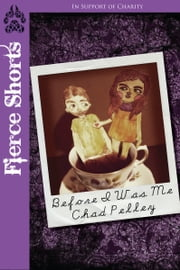 Before I Was Me ebook by Chad Pelley