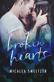Broken Hearts - Light in the Dark, #5 ebook by Micalea Smeltzer