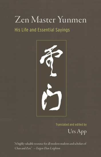 Zen Master Yunmen - His Life and Essential Sayings eBook by Urs App