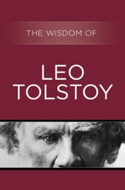 The Wisdom of Leo Tolstoy ebook by Philosophical Library