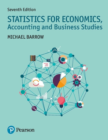 Statistics for Economics, Accounting and Business Studies ebook by Mr Michael Barrow