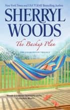The Backup Plan (The Charleston Trilogy, Book 1) ebook by Sherryl Woods