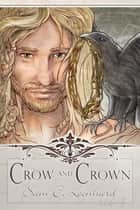 Crow and Crown ebook by