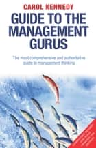 Guide to the Management Gurus 5th Edition ebook by Carol Kennedy