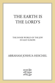 The Earth Is the Lord's ebook by Abraham Joshua Heschel