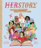 Herstory - 50 Women and Girls Who Shook Up the World ebook by Katherine Halligan, Sarah Walsh