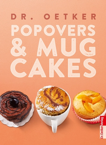 Pop Overs & Mug Cakes ebook by Dr. Oetker