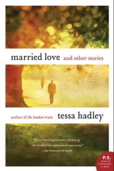 Married Love ebook by Tessa Hadley