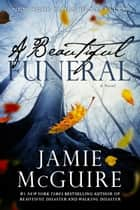 Ebook A Beautiful Funeral: A Novel di
