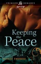 Ebook Keeping the Peace di Alicia Thorne