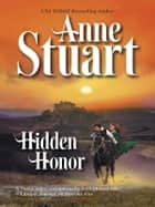 Hidden Honor ebook by Anne Stuart