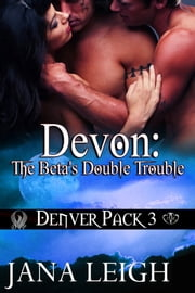 Devon: The Beta's Double Trouble ebook by Jana Leigh