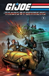 G.I. Joe/Transformers Vol. 1 ebook by Higgins, Michael; Hama, Larry; Trimpe, Herb; Batista, Chris; Leiber, Steven; Rosado, William; D'Orozco, Jesse ; Scherwinski, Klaus