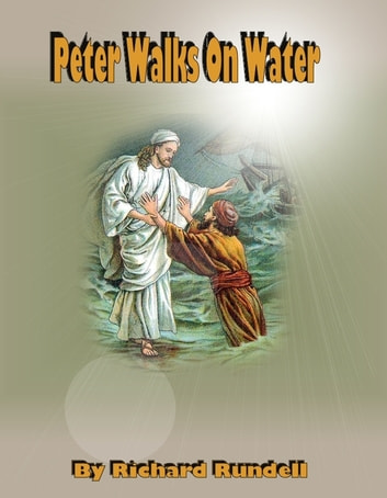 Peter Walks on Water ebook by Richard Rundell