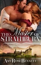 The Master Of Strathburn ebook by Amy Rose Bennett
