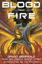 Blood and Fire ebook by David Gerrold, D.C. Fontana
