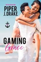 Gaming Grace ebook by Piper J. Drake