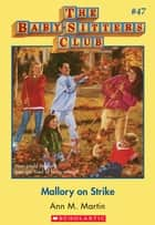 The Baby-Sitters Club #47: Mallory on Strike ebook by Ann M. Martin