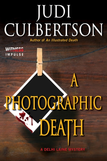 A Photographic Death - A Delhi Laine Mystery ebook by Judi Culbertson