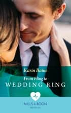 From Fling To Wedding Ring (Mills & Boon Medical) ebook by Karin Baine
