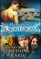 Black Enigma 1 (Mythical Dark Fantasy Adventure Collection) ebook by Eve Hathaway
