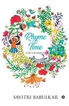 Rhyme Time - For Children ebook by Savitri Babulkar