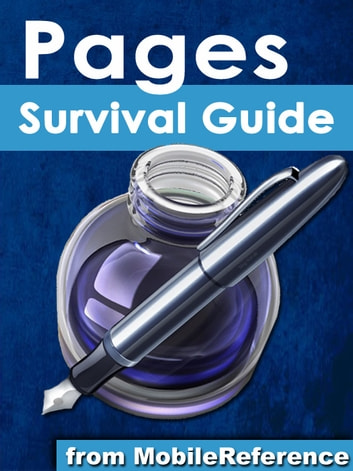Pages Survival Guide: Step-by-Step User Guide for Apple Pages: Getting Started, Managing Documents, Formatting Text, and Sharing Documents ebook by MobileReference