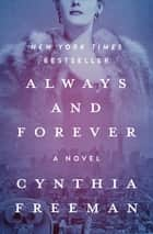 Always and Forever - A Novel ebook by Cynthia Freeman