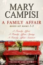 A Family Affair Boxed Set - Books 1-3 ebook by Mary Campisi