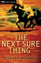 The Next Sure Thing ebook by Richard Wagamese