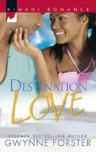 Destination Love ebook by Gwynne Forster