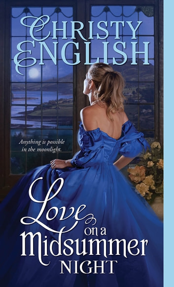 Love on a Midsummer Night ebook by Christy English