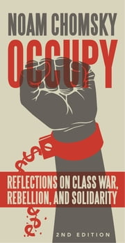 Occupy - Reflections on Class War, Rebellion and Solidarity ebook by Noam Chomsky