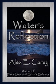 Water's Reflection ebook by Alex E. Carey