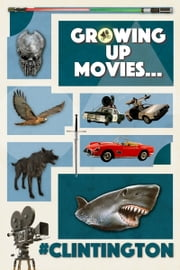 Growing Up Movies... ebook by #Clintington