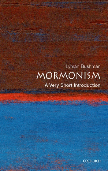 Mormonism: A Very Short Introduction ebook by Richard Lyman Bushman