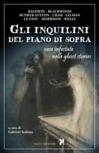 Gli inquilini del piano di sopra. Case infestate nelle ghost stories ebook by AA.VV., Gabriele Scalessa