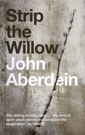 Strip the Willow ebook by John Aberdein