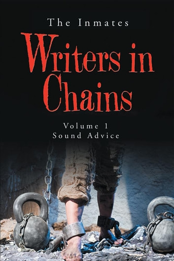 Writers in Chains - Sound Advice ebook by The Inmates