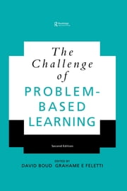 The Challenge of Problem-based Learning ebook by David Boud,Grahame Feletti