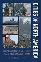 Cities of North America - Contemporary Challenges in U.S. and Canadian Cities ebook by Lisa Benton-Short