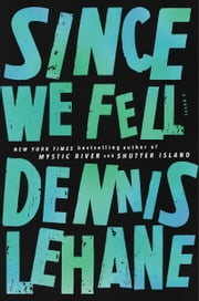 Since We Fell - A Novel  eBook par Dennis Lehane