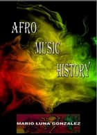 afro music history ebook by Mario Luna Gonzalez